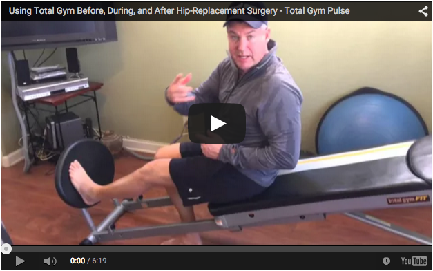 Total Gym Hip Replacement Rehab