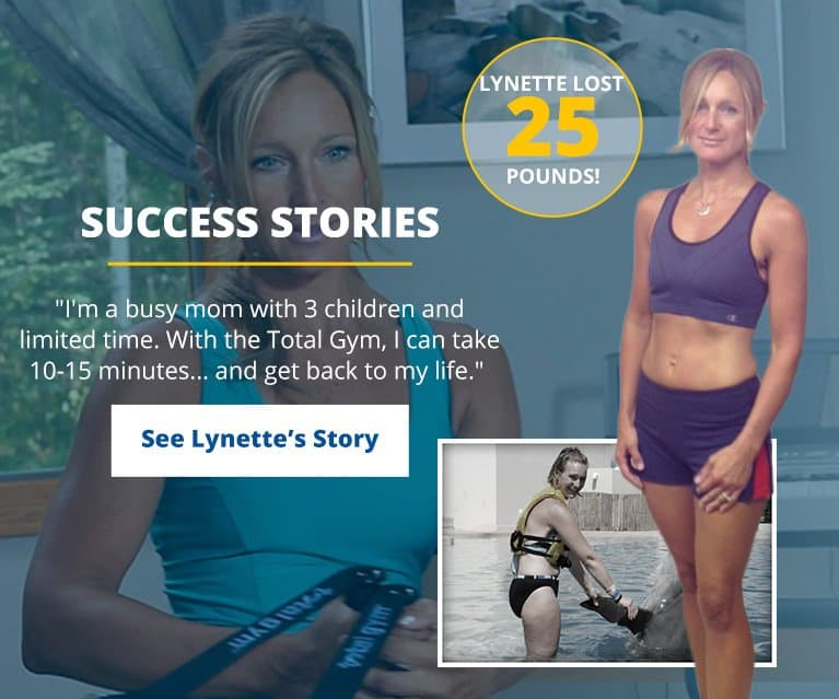 Lynette lost 25 pounds using the Total Gym