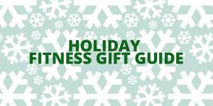 Twelve Top Gift Ideas for the Fitness Junkie on your List