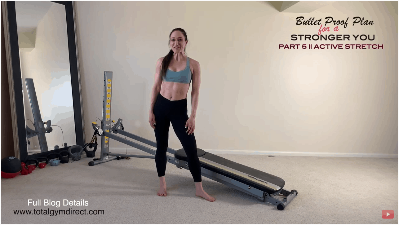 Bullet Proof Plan for a STRONGER YOU – Part 5: Total Body Active Stretch