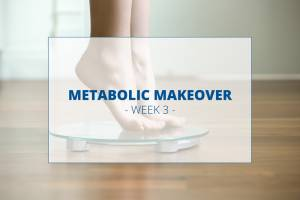 5-Week Metabolic Makeover – Week 3
