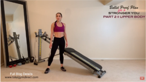 Bullet Proof Plan for a STRONGER YOU – Part 2: Upper Body