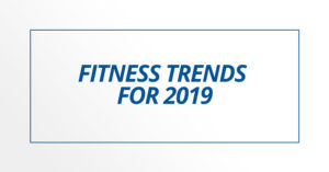Fitness Trends for 2019