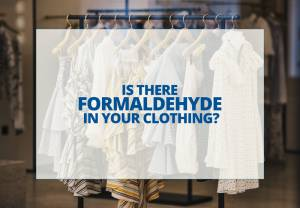 Formaldehyde in Clothing